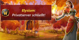 WoW Elysium Privatserver schliesst title