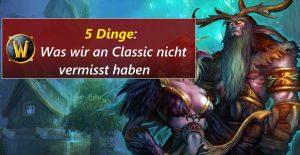 WoW Classic 5 Dinge nicht vermisst title