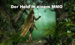 Der Held im MMO