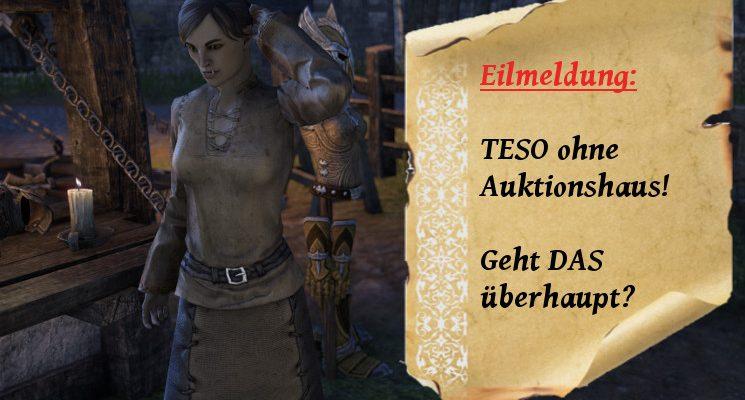 The Elder Scrolls Online: Die Reichen, die Armen und die Schönen in Tamriel – ganz ohne Auktionshaus