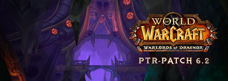 WoW PTR 6.2 Patch