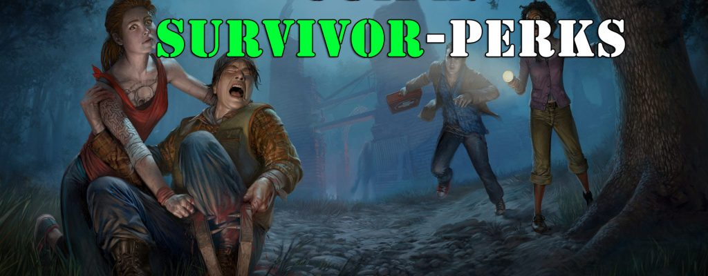 Dead by Daylight: Survivor-Perk Guide – So entkommt Ihr dem Killer!