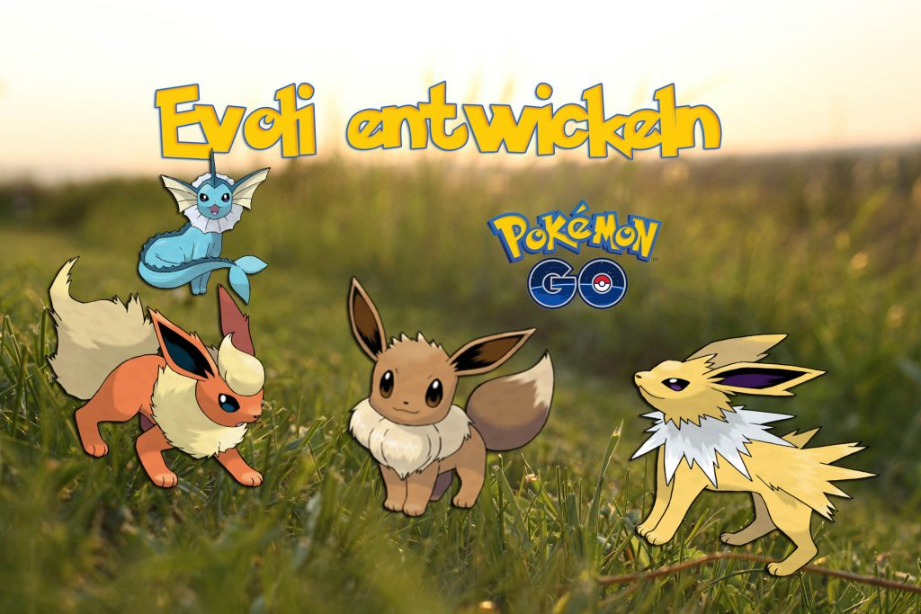 Pokémon GO Evoli Entwicklungen