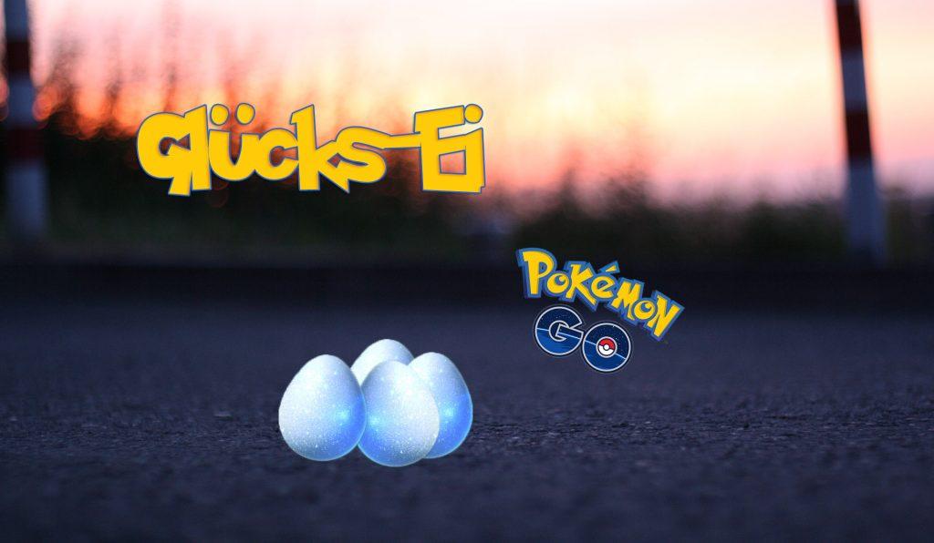 Pokémon GO Glücks Ei Glücksei