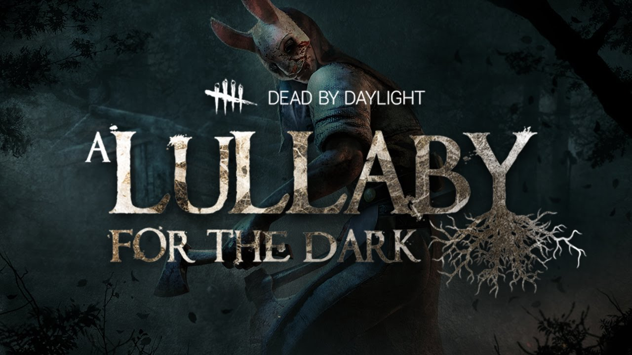 Dead by Daylight A Lullaby for The Dark Title