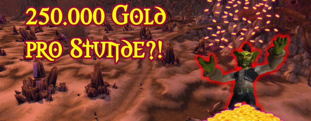 WoW Guide: 250.000 Gold pro Stunde farmen – Was ist dran?