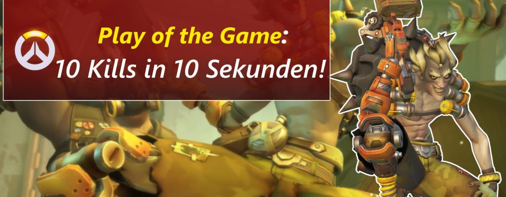 Overwatch: Junkrat-Wahnsinn – 10 Kills in 10 Sekunden! Die PotGs