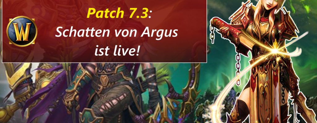 Patch 7.3 in World of Warcraft ist da – Schatten von Argus!