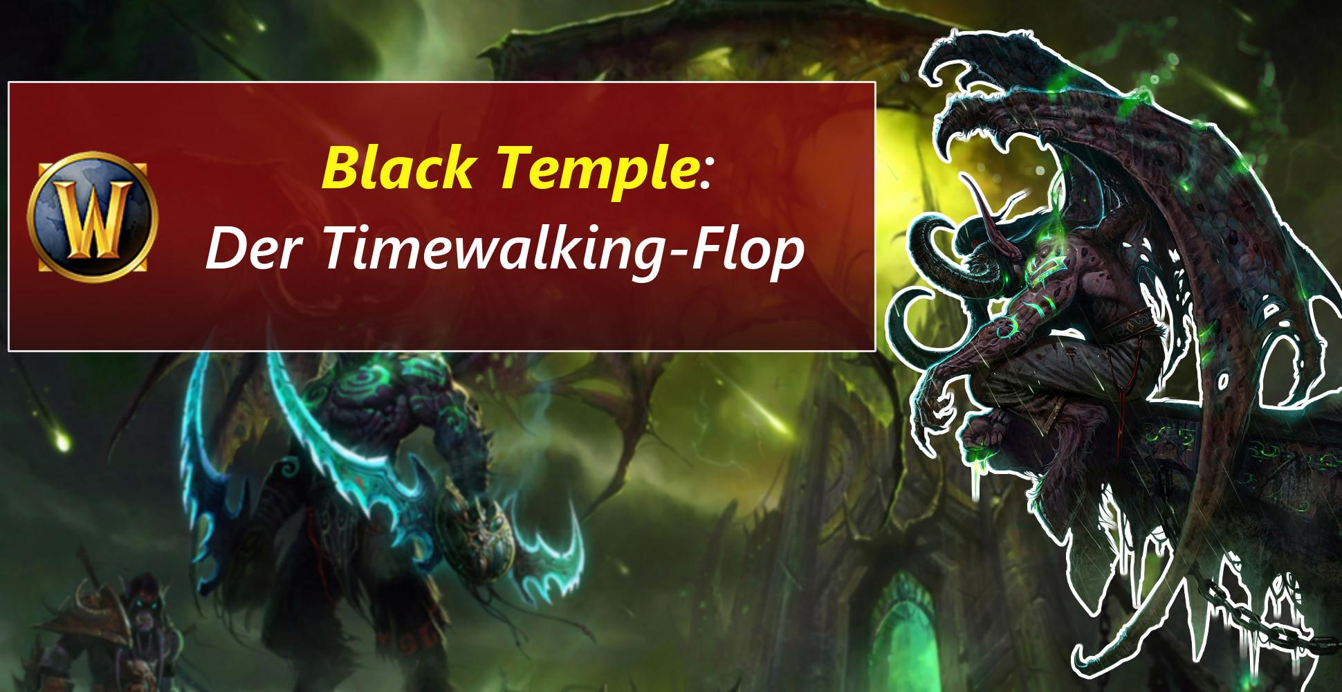 Deshalb Ist Das Timewalking Im Schwarzer Tempel Bei Wow Ein Flop