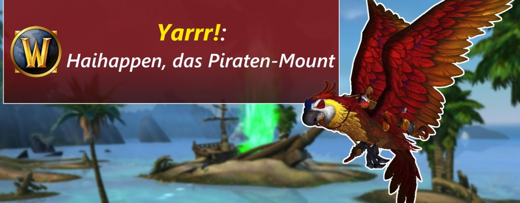 Arrr! Schnappt euch den Papagei Haihappen als neues WoW-Mount