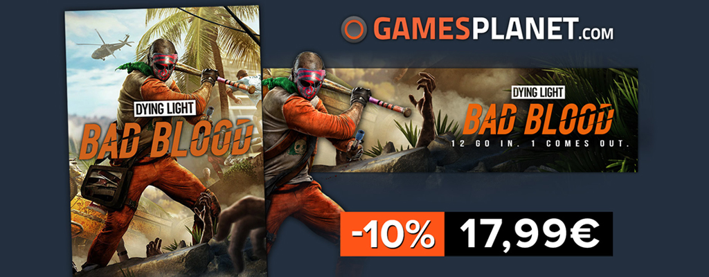 Dying Light: Bad Blood in Gamesplanet Flash Deals