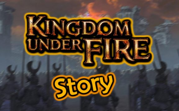 Kingdom Under Fire Story