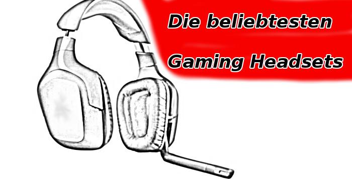 Die 5 beliebtesten Gaming-Headsets