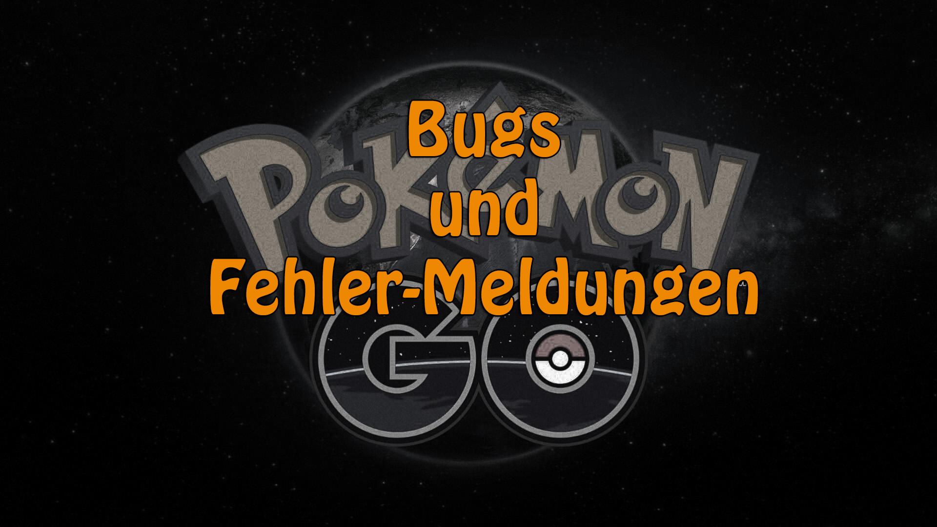 Pokemon GO Hilfe: Bekannte Probleme und Bugs in der aktuellen Version