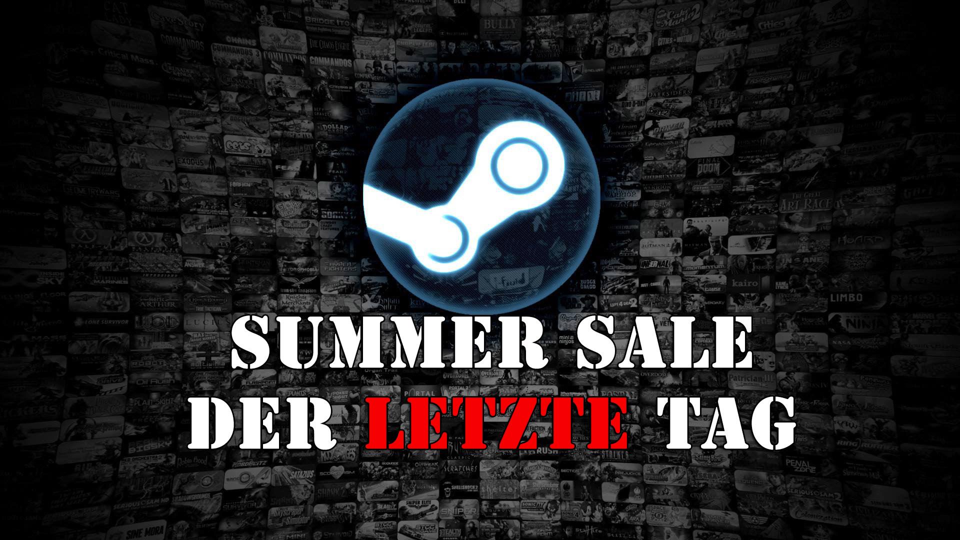 Steam Summer Sale endet Heute – Unsere Highlights zusammengefasst!
