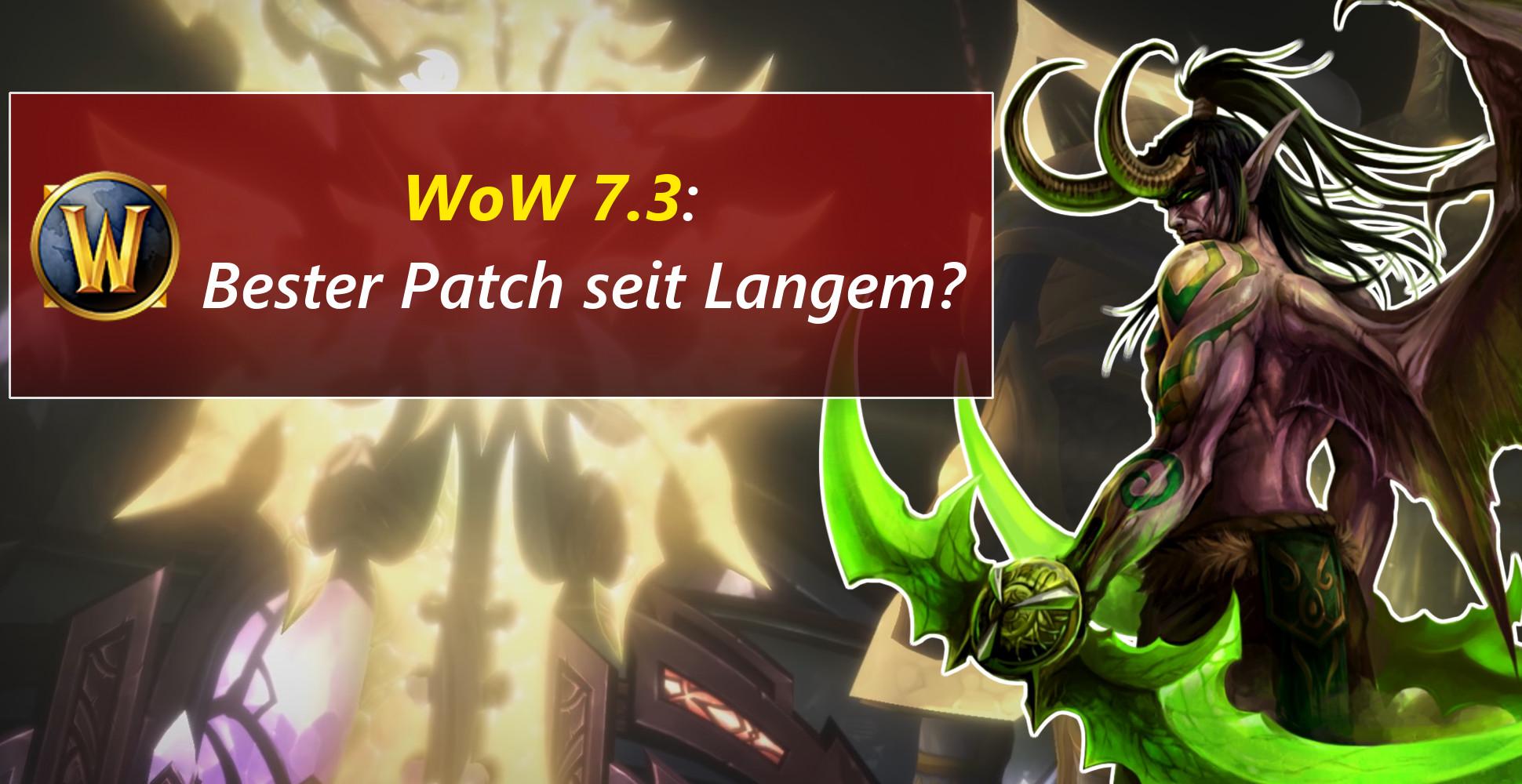 WoW: Patch 7.3 im Test – Ein Inhalts-Patch, wie man ihn vermisst hat!