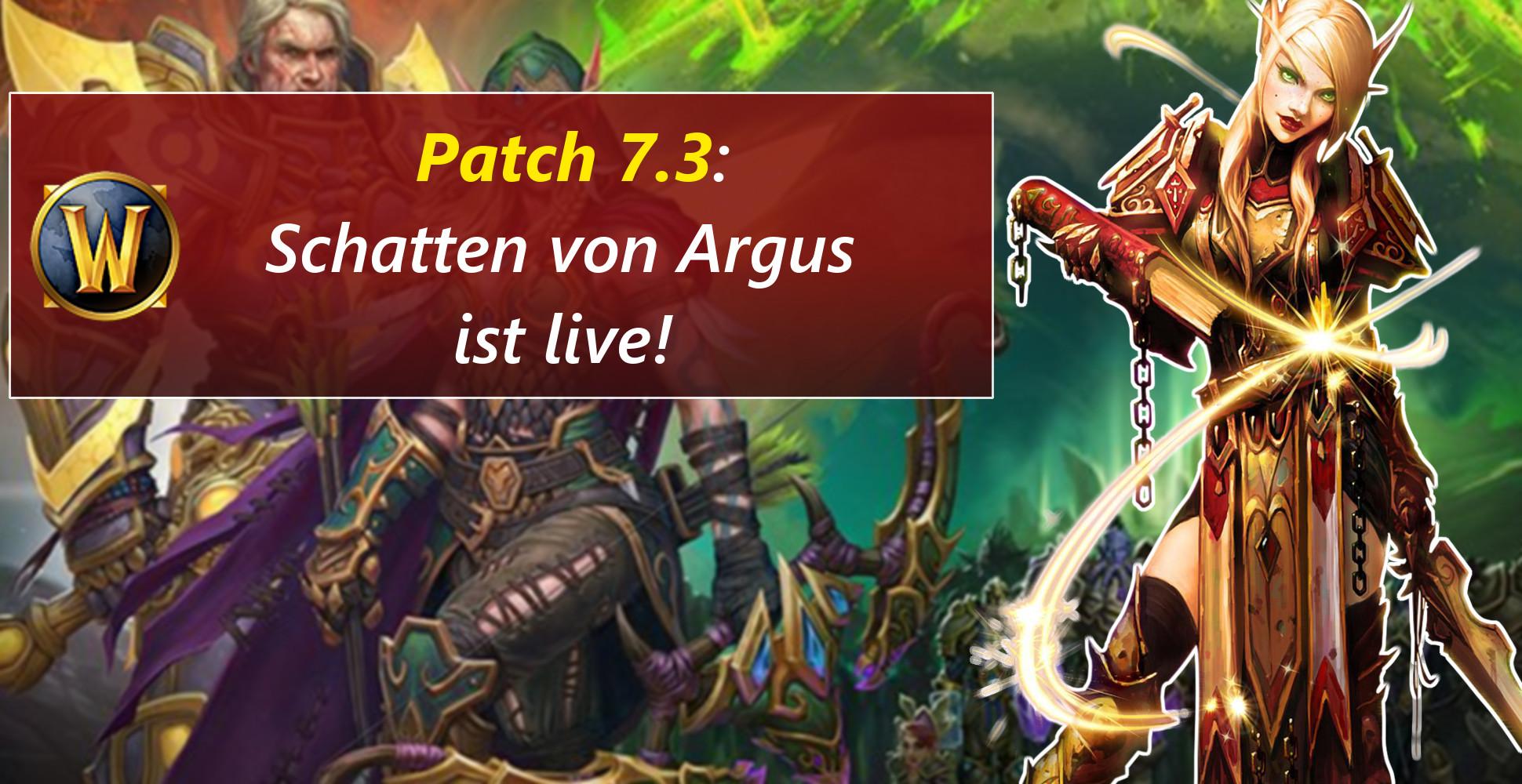 Patch 7.3 in World of Warcraft ist da – Schatten von Argus!
