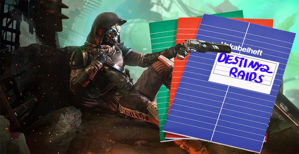 Vokabelheft für Destiny 2 – Diese Wörter solltet Ihr im Raid kennen