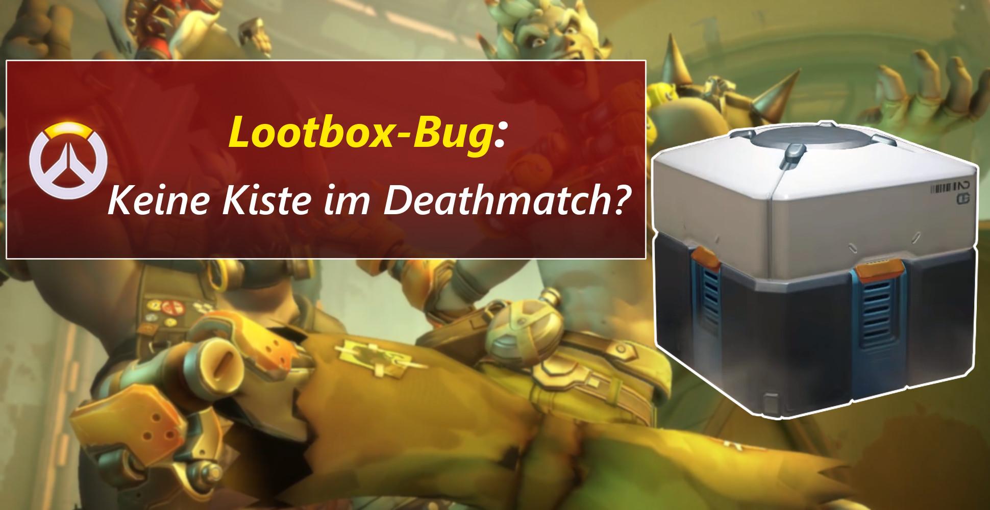 Overwatch: Keine Lootbox im Deathmatch?