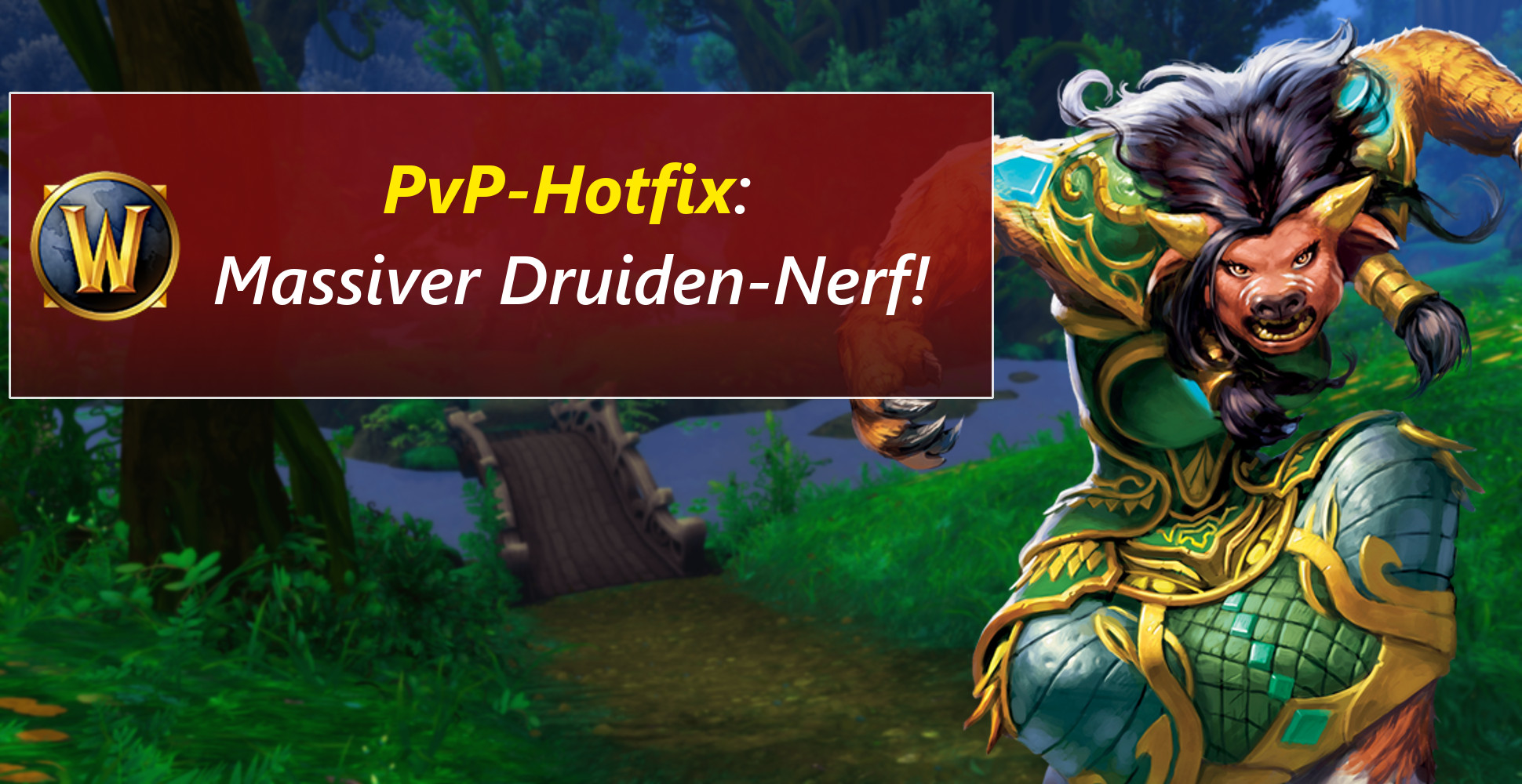 WoW: PvP-Hotfix – Druide wird stark generft!