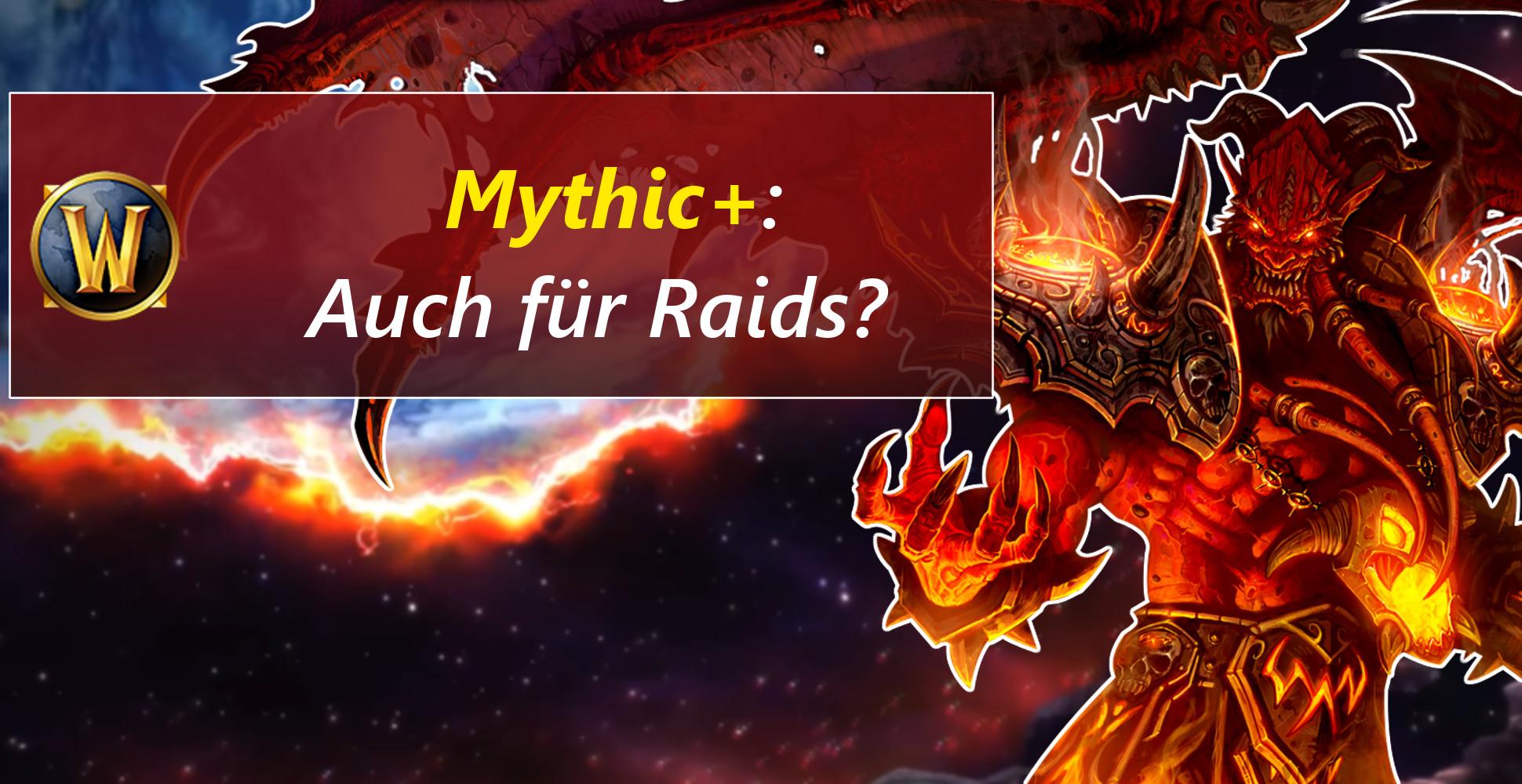 """WoW: Raids+7 – Sollten Schlachtzüge auch """"Mythic+"""" bekommen?"""