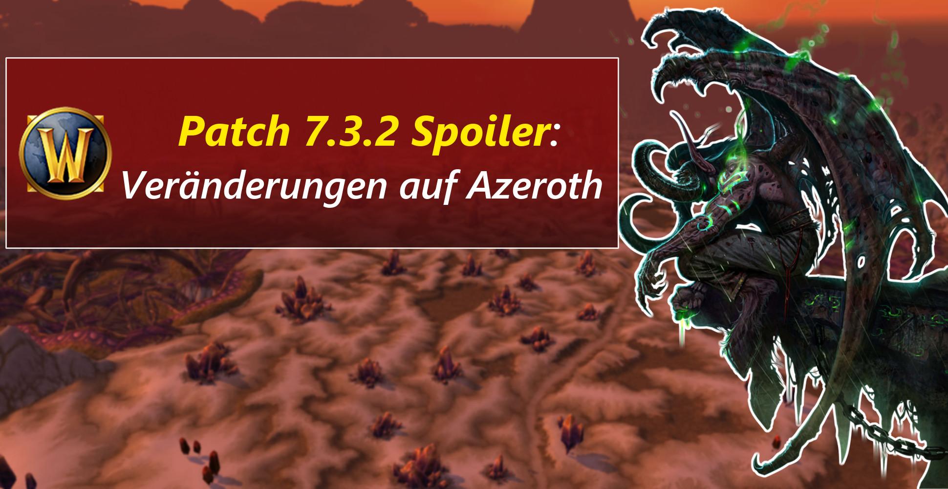 WoW: Patch 7.3.2 – Spoiler – Das Schicksal von Azeroth