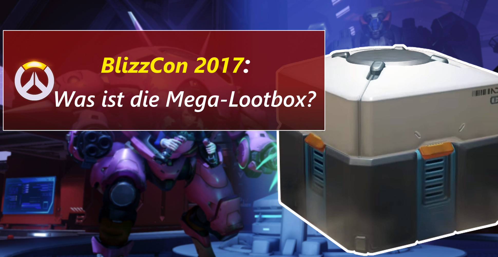 Overwatch: Was steckt in der gigantischen BlizzCon-Lootbox?