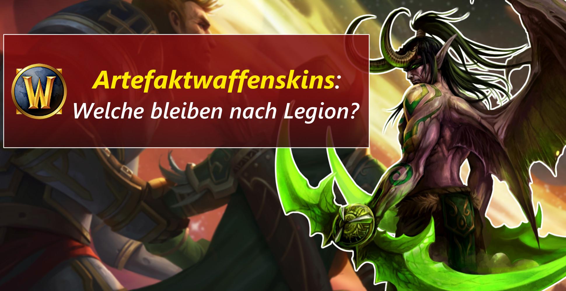 WoW: Welche Artefaktskins kann man nach Legion noch erspielen?