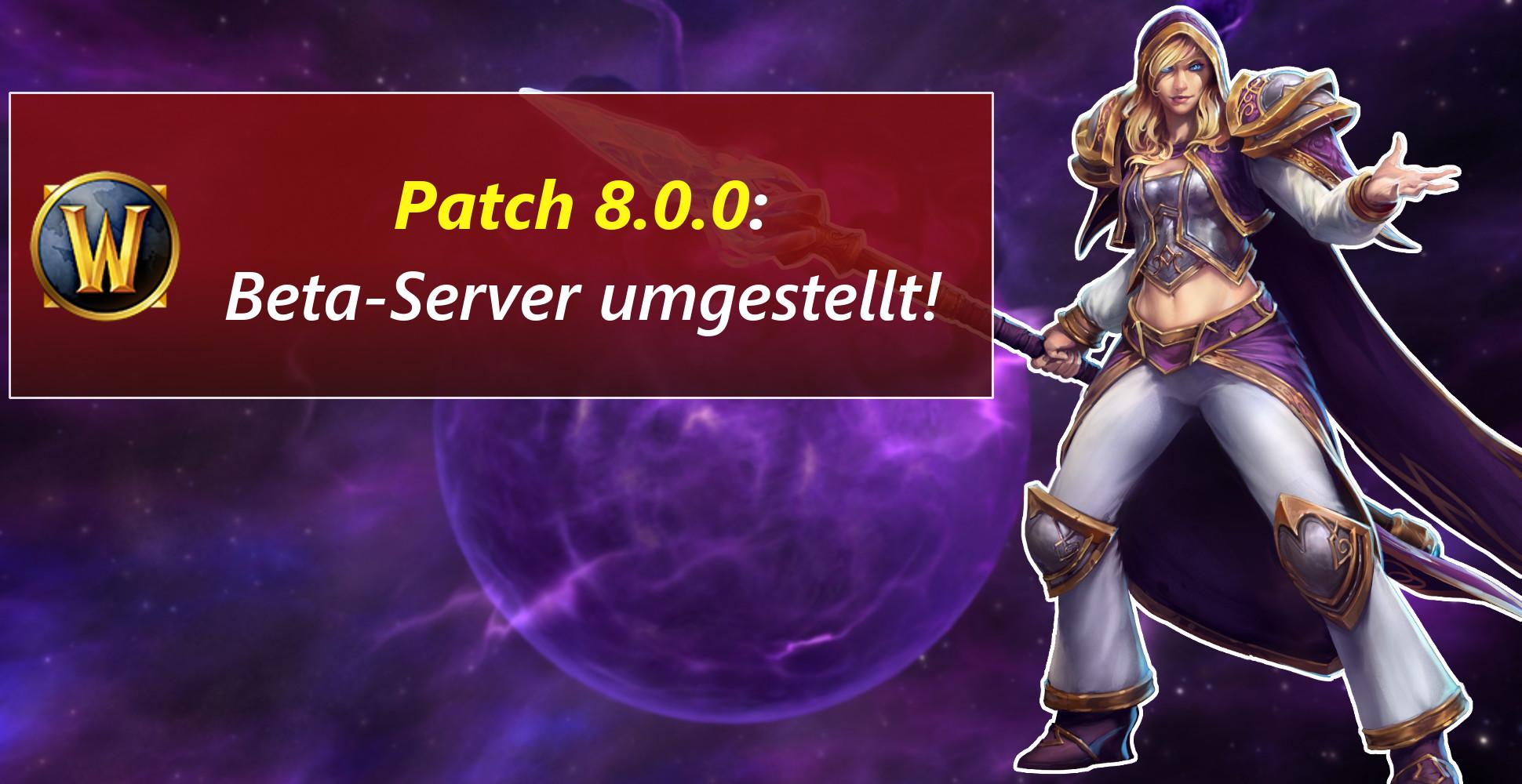 WoW: Beta-Server erhalten Patch 8.0.0 – nächstes Addon so früh?