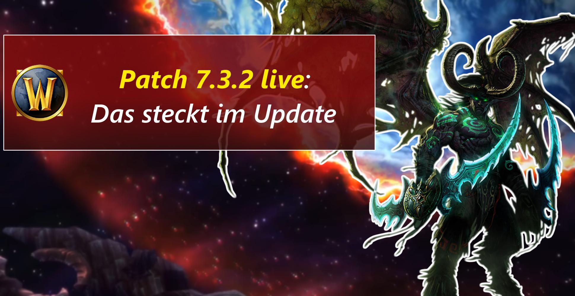 WoW: Patch 7.3.2 ist nun live – Legendary Tokens, aber kein Antorus