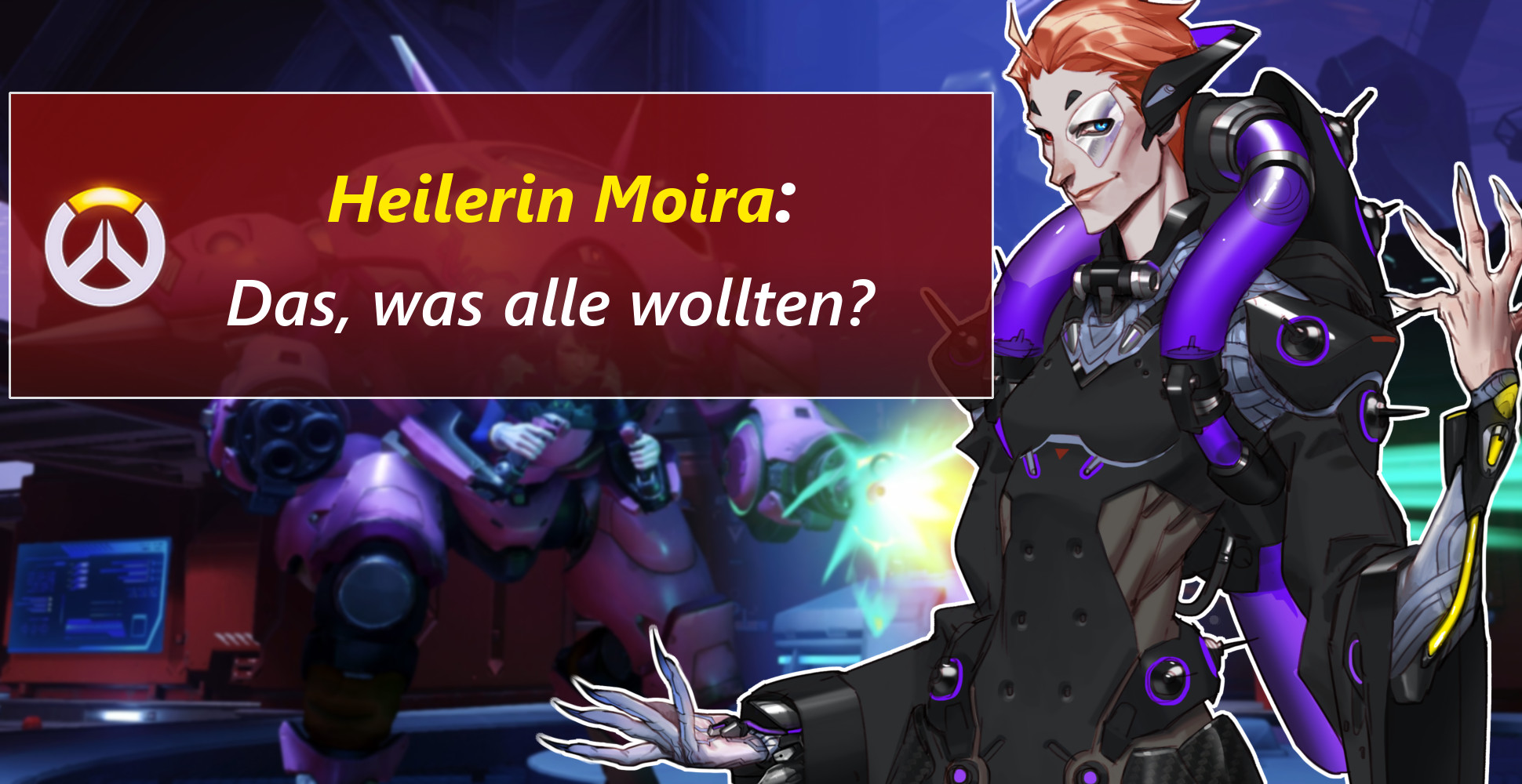 Overwatch: Moira – Die Heilerin, die sich alle gewünscht haben!