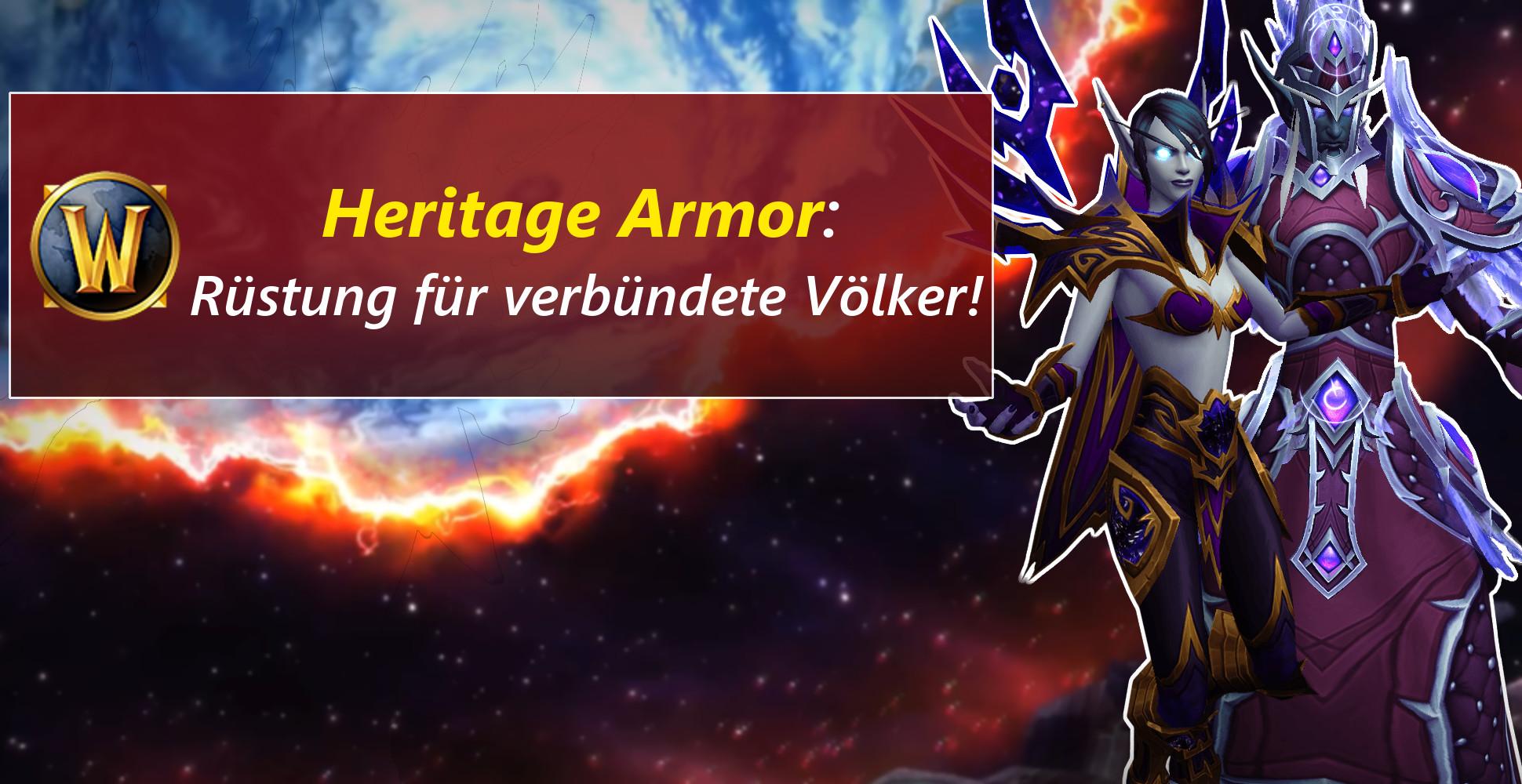 """WoW: Die """"Heritage Armor"""" der 6 neuen Rassen – So bekommt Ihr sie"""