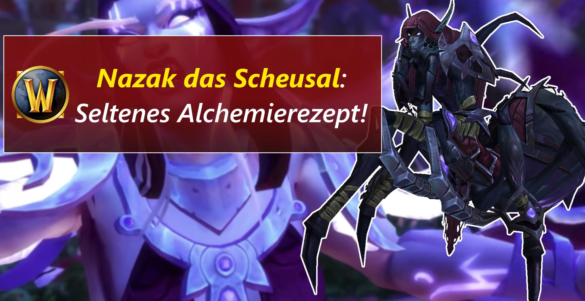 WoW: Alchemisten aufgepasst! Nazak das Scheusal ist aktiv