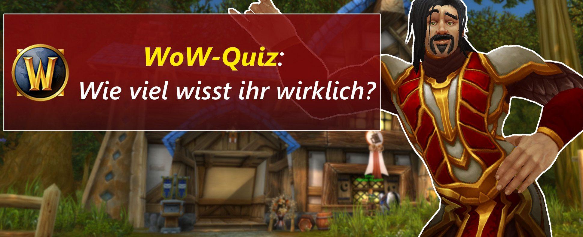 WoW-Quiz – Wie gut kennt Ihr Euch in Azeroth aus?