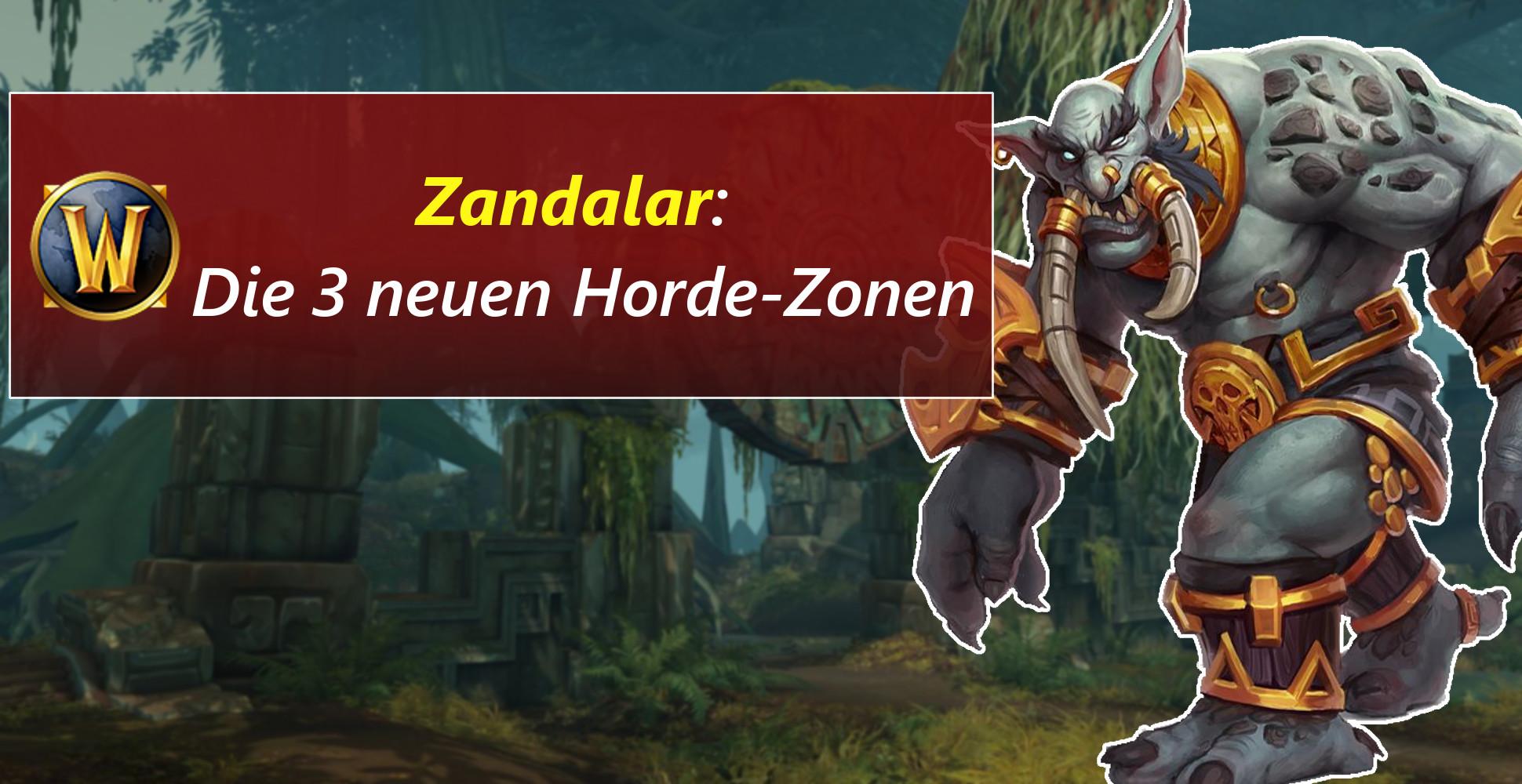 WoW: Battle for Azeroth – Alle Details zum Kontinent Zandalar