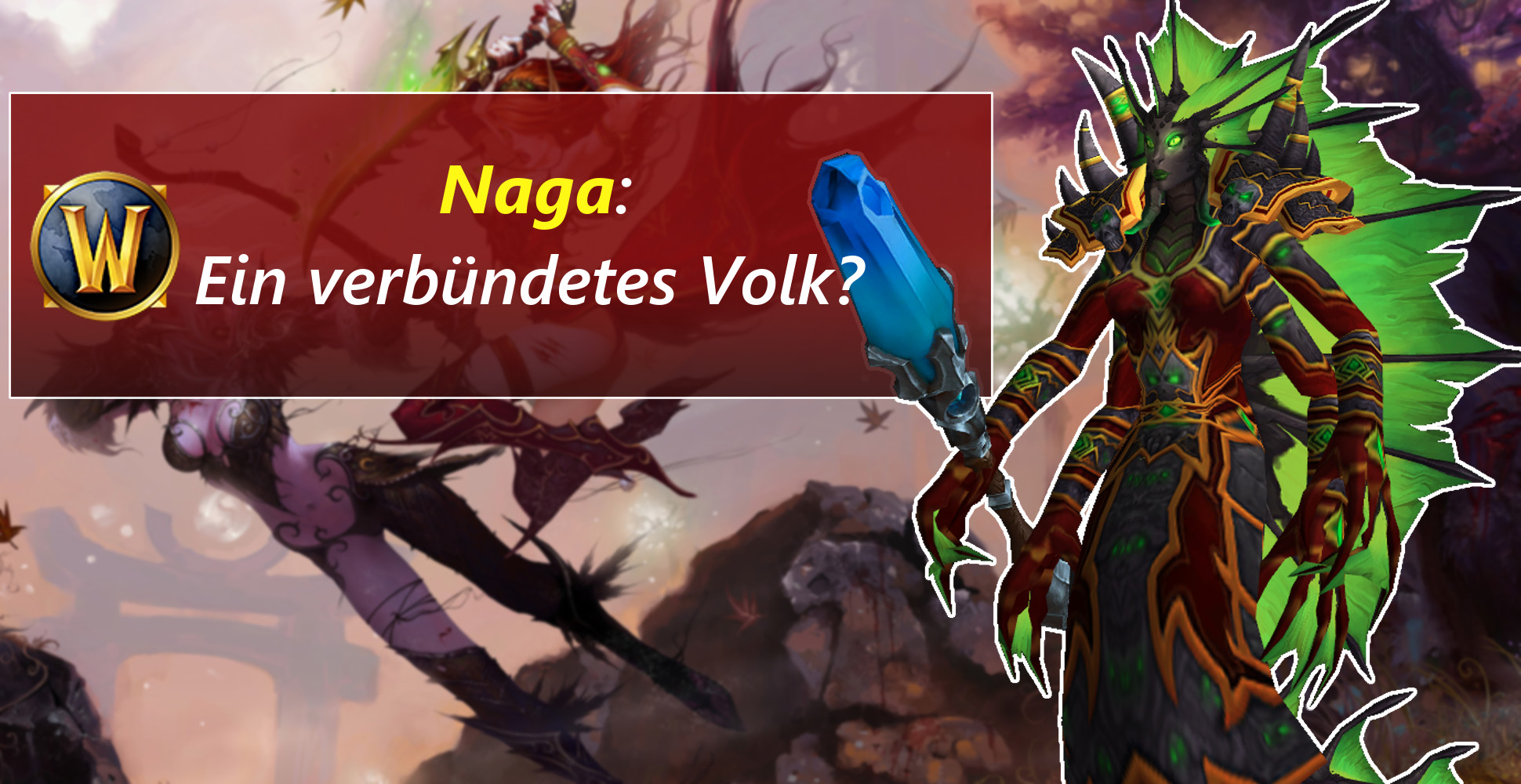 Naga als Verbündetes Volk in WoW – Hirngespinst oder möglich?