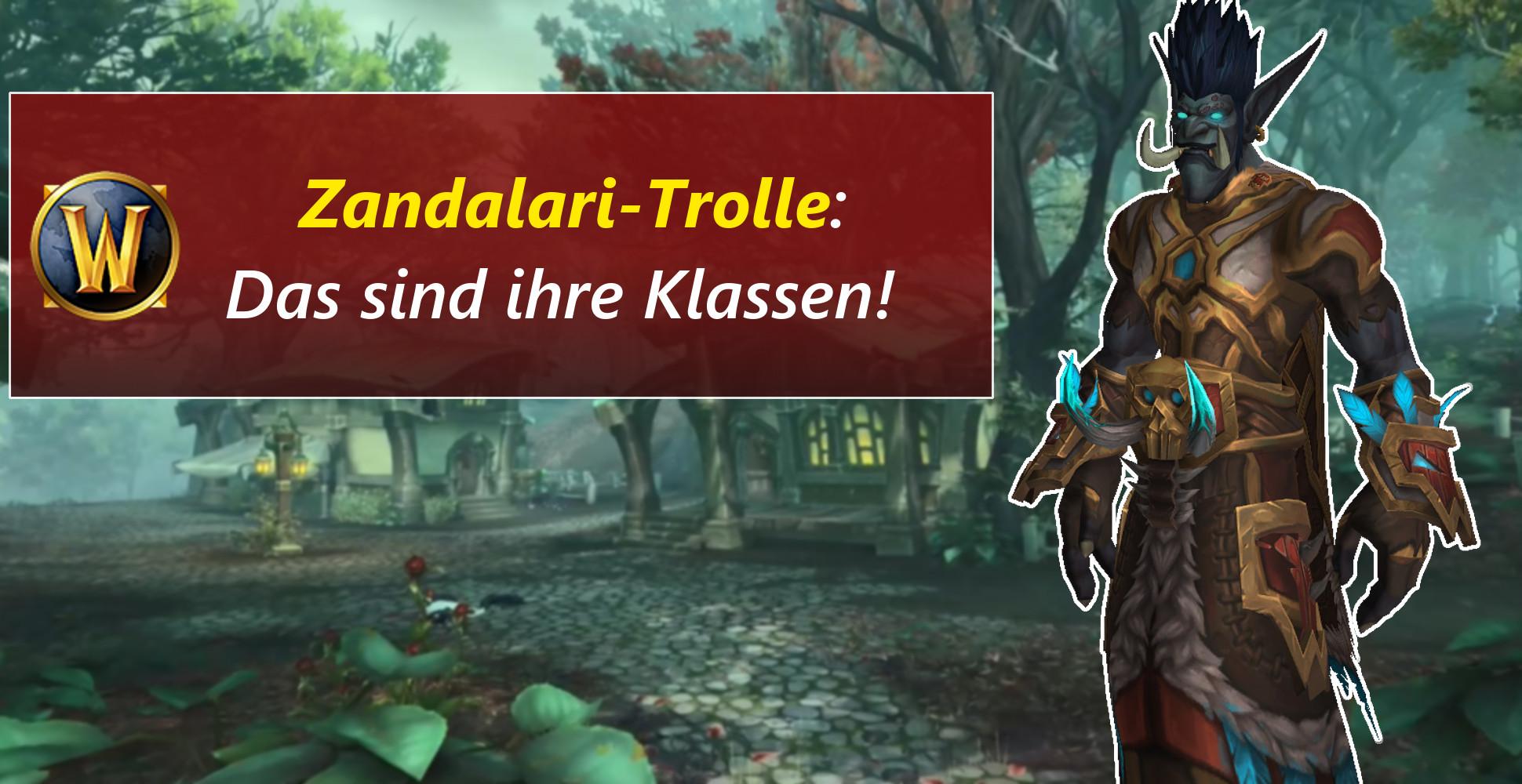 Diese Klassen können Zandalari-Trolle in WoW: Battle for Azeroth spielen