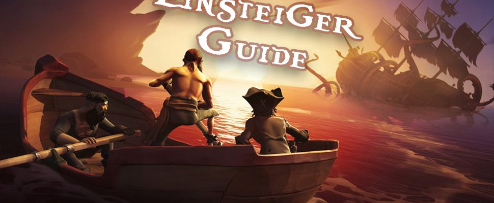 Sea of Thieves Einsteiger-Guide – Tipps zu Quests, Schiffen & Respawns
