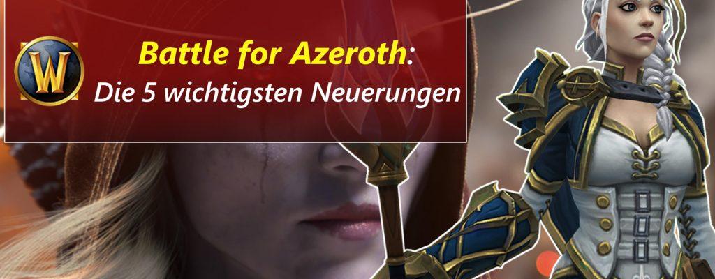 Die 5 wichtigsten Neuerungen von WoW: Battle for Azeroth