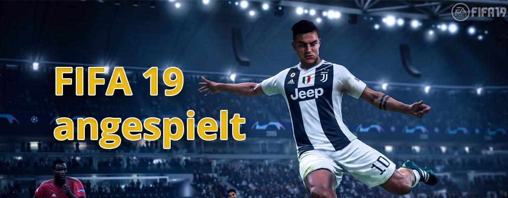 Wir haben FIFA 19 angespielt – Das ist unser erster Eindruck!