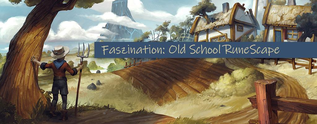 Warum das 17 Jahre alte MMORPG RuneScape immer noch begeistert