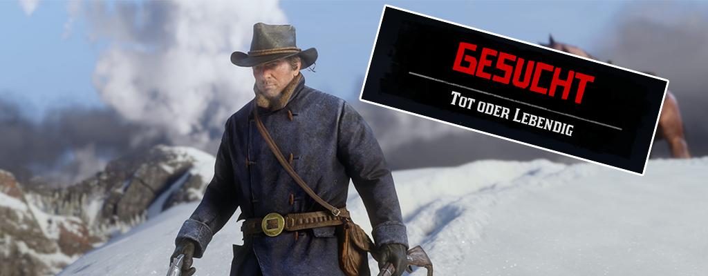 """Red Dead Redemption 2: Das bedeutet """"Gesucht: Tot oder lebendig"""""""