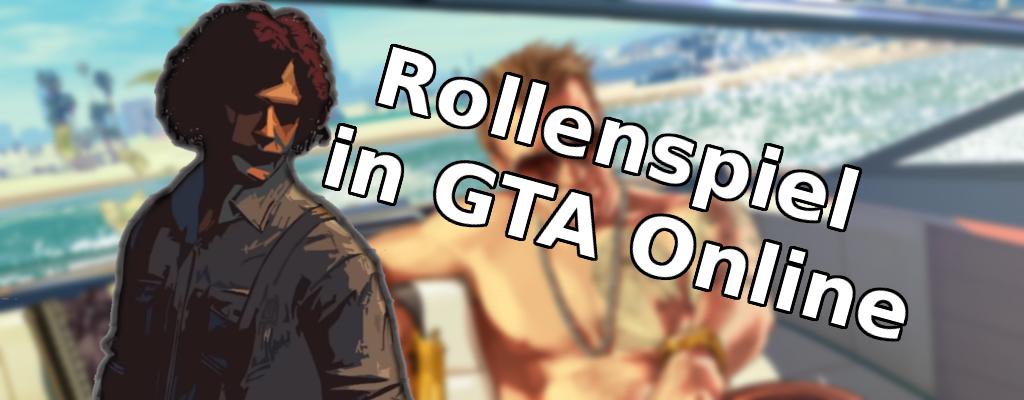 Rollenspiel in GTA ist das Lustigste, was ich je gesehen habe