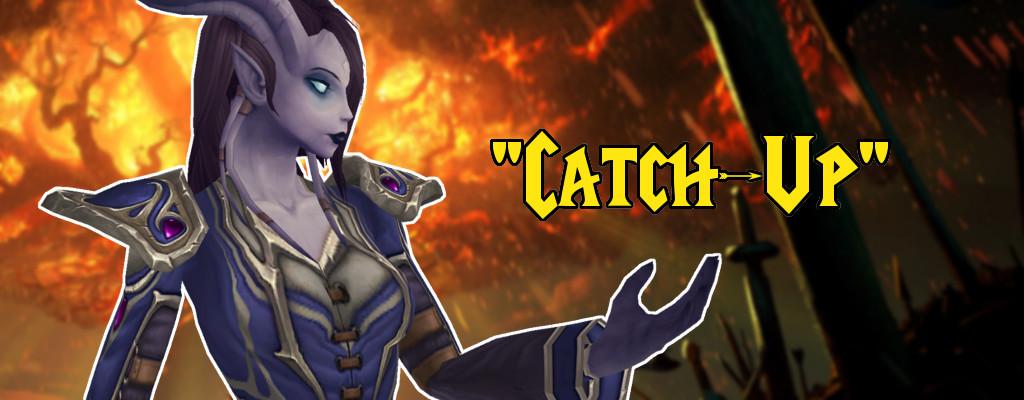 Die komplette World of Warcraft ist eine Catch-Up-Mechanik geworden