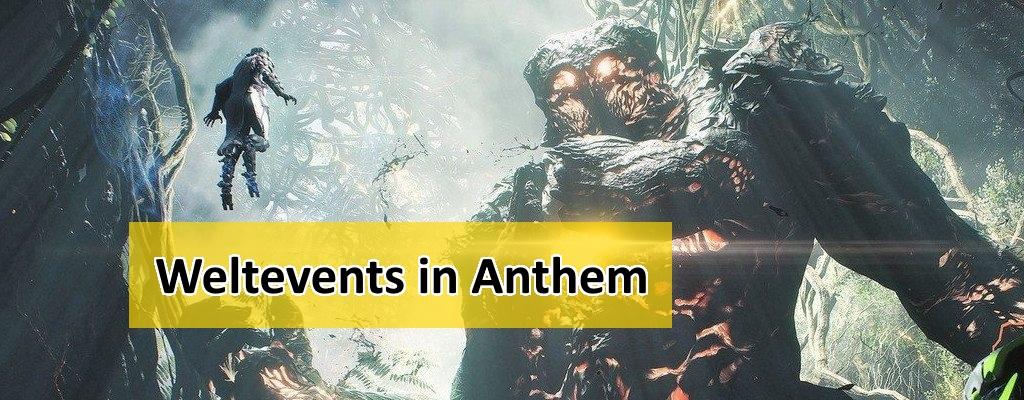 World-Events in Anthem finden: Welche gibt es, wie funktionieren sie?