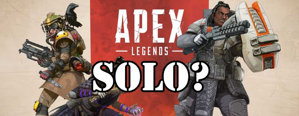 7 Tipps zu Apex Legends für Solo-Spieler, die der Verzweiflung nahe sind