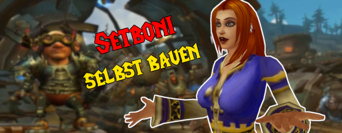 Im nächsten Patch von World of Warcraft baut ihr euch eigene Setboni