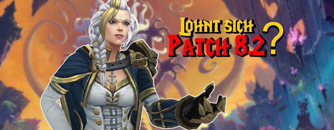 Lohnt es sich, World of Warcraft mit Patch 8.2 zu spielen?