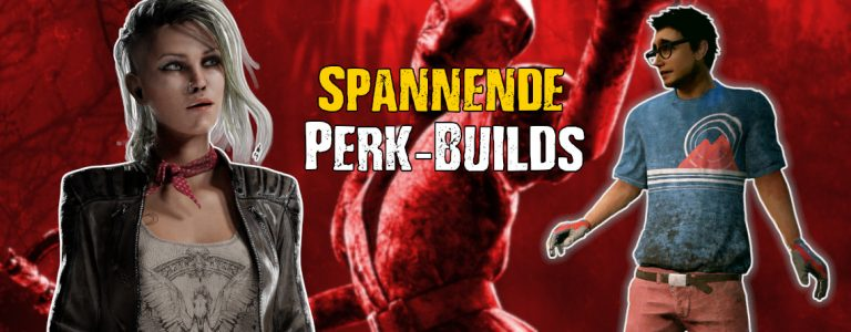 Dead by Daylight spannende Perk Builds title 1140x445