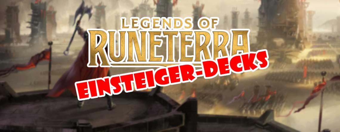 3 coole Einsteiger-Decks, die ihr in Legends of Runeterra ausprobieren müsst